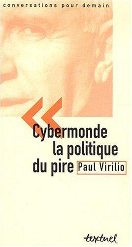 CYBERMONDE, LA POLITIQUE DU PIRE: COLLECTIF