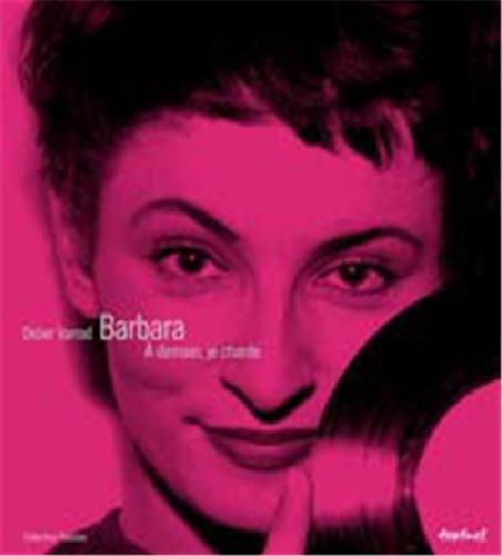 9782845972438: Barbara : A demain, je chante
