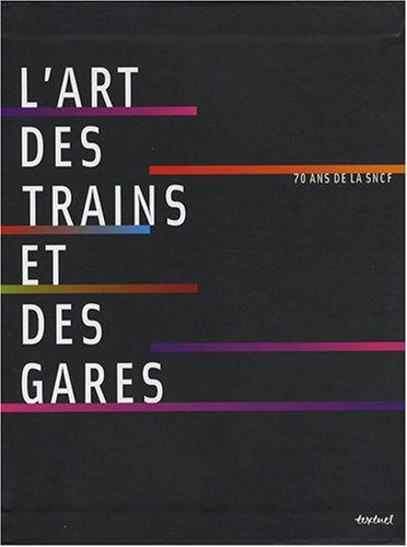 L'art des trains et des gares (French Edition): Laurence Bernabeu