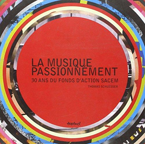 """""""la musique passionnément ; 30 ans du fonds d'action Sacem"""": Thomas Schlesser"""