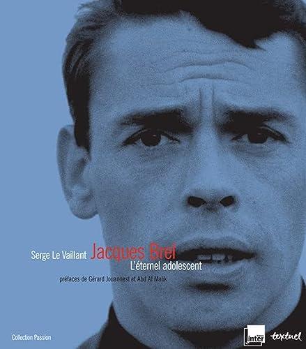 9782845973091: Jacques Brel : L'éternel adolescent