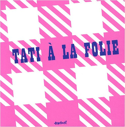 Tati a la folie (Beaux livres): Catherine Goldman; Jeanne