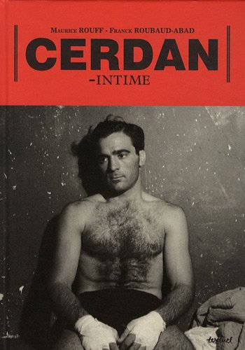Cerdan intime: MAURICE ROUFF, FRANCK ROUBEAUX-ABAD
