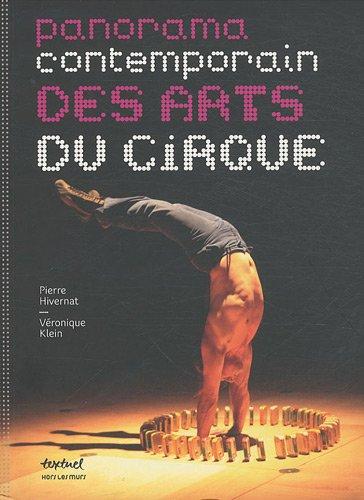 panorama contemporain des arts du cirque: Pierre Hivernat, V�ronique Klein