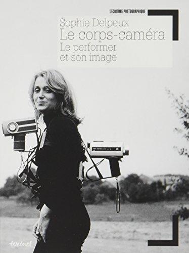 Le corps-caméra : Le performer et son