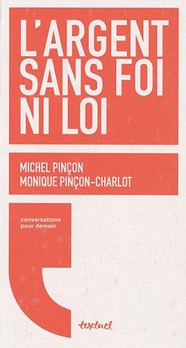 ARGENT SANS FOI NI LOI (L'): PIN�ON MICHEL