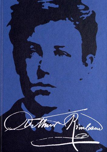 9782845974470: Les manuscrits d'Arthur Rimbaud : L'intégrale (Littérature Beaux Livres)