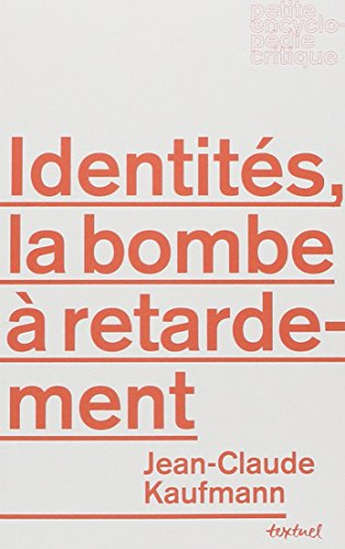 IDENTITÉS : LA BOMBE À RETARDEMENT: KAUFMANN JEAN-CLAUDE