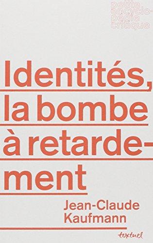 9782845974852: Identités : La bombe à retardement