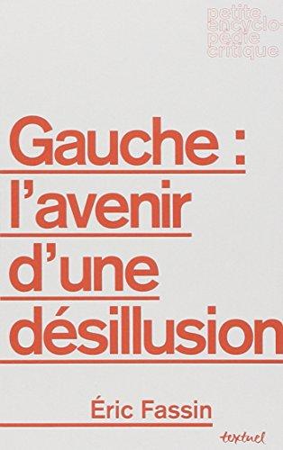 9782845974883: Gauche : L'avenir d'une désillusion