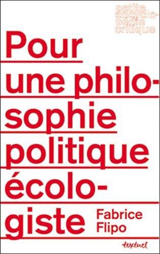 9782845974913: Pour une Philosophie Politique Ecologiste