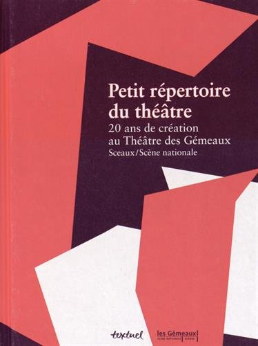 Petit répertoire du théâtre : 20 ans de création au Théâtre...