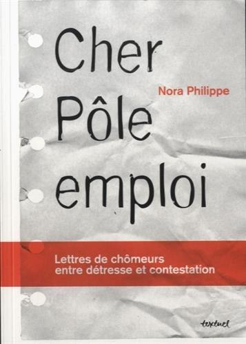 9782845975217: Cher P�le Emploi : Lettres de ch�meurs entre d�tresse et contestation