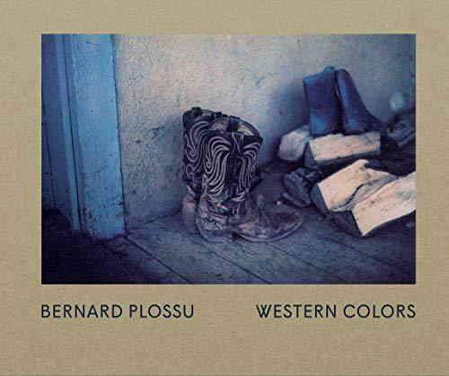 Western colors: Plossu ( Bernard ) [ Préface de Max Evans et Francis Hodgson ]