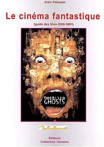 9782846020008: Le cinéma fantastique. Guide des films 2000-2001