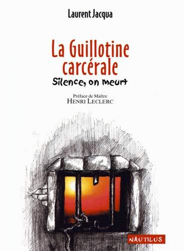 9782846030212: La guillotine carcerale