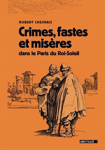 CRIMES FASTES ET MISERES DANS LE PARIS D: CHESNAIS ROBERT