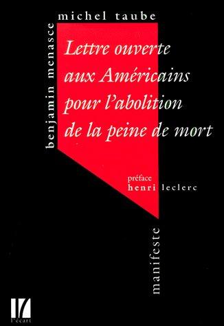 Lettre ouverte auX Américains pour l'abolition de la peine de mort: Taube, Michel; ...