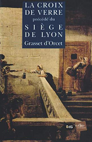 9782846080422: La Croix de verre, précédé : Du siège de Lyon