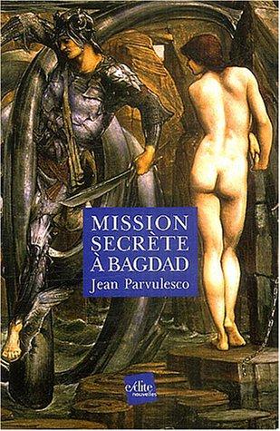 Mission secrète à Bagdad: Jean Parvulesco