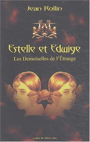 9782846081085: Estelle et Edwige, les demoiselles de l'étrange