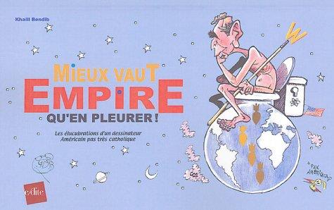 Mieux vaut Empire qu'en pleurer ! : Les élucubrations d'un dessinateur amé...