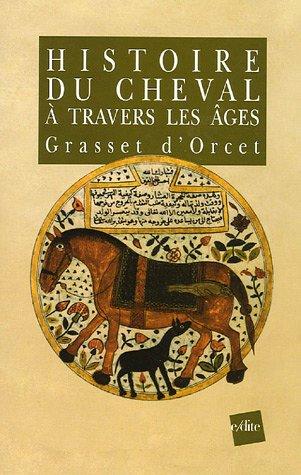 9782846081504: Histoire du cheval � travers les �ges