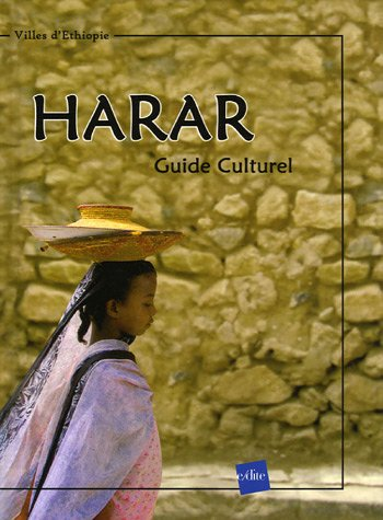 HARAR. GUIDE CULTUREL: Vo Van, David and Guleid Jami, Mohammed