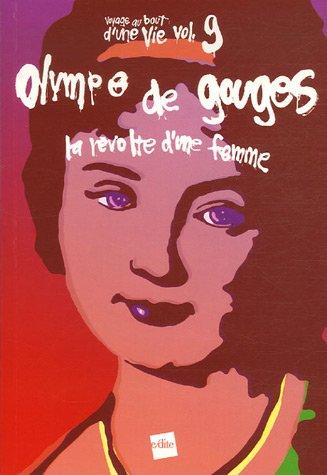 9782846081900: Olympe de Gouges, la révolte d'une femme : Suivi de : Sur(r)terre, conte politique/non politique