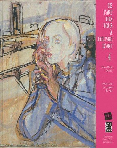 De l'art des fous à l'oeuvre d'art.: Anne-Marie Dubois