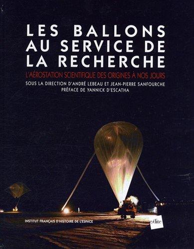 9782846082822: Les ballons au service de la recherche : L'a�rostation scientifique des origines � nos jours