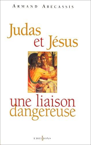 9782846120531: Judas et Jésus une liaison dangereuse