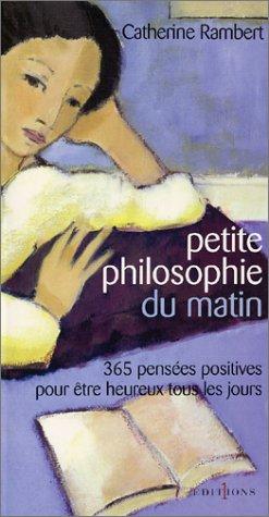 9782846120586: Petite philosophie du matin. 365 pensées positives pour être heureux tous les jours (Ed.Numero 1)