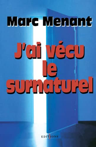 J'ai và cu le surnaturel [Paperback] [May: Marc Menant