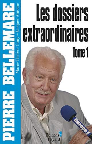 Les dossiers extraordinaires, Tome 1 : Pierre Bellemare, Jacques