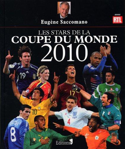 STARS DE LA COUPE DU MONDE 2010 (LES): SACCOMANO EUGÈNE
