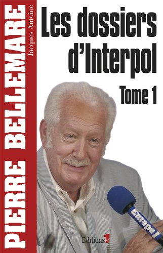 9782846122764: Les Dossiers d'Interpol, tome 1 - NED 2011