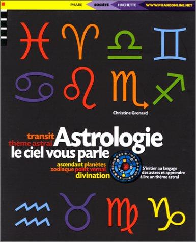 Astrologie : Le ciel vous parle: Grenard, Christine