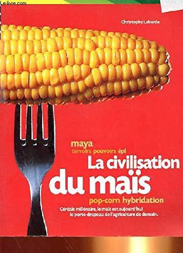9782846161114: La Civilisation du maïs