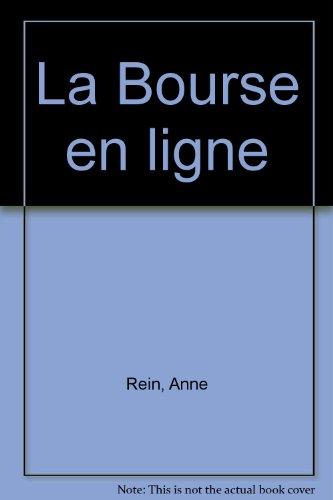 La bourse en ligne: Anne Rein