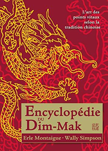 9782846170093: Encyclopédie du Dim-Mak. Les points vitaux selon la tradition chinoise