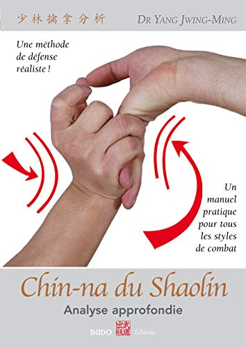 Chin-Na du Shaolin (French Edition) (9782846170529) by Yang Jwing-Ming