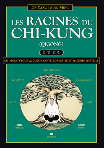 9782846170550: les racines du chi-kung (qigong)