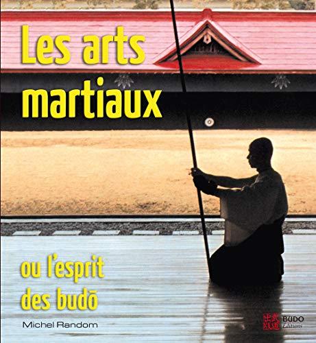 les arts martiaux ou l'esprit des budô (9782846170864) by [???]