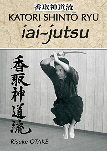 9782846171380: Iai-jutsu : Héritage spirituel de la Tenshin Shoden Katori Shinto Ryu (Katori Shintô Ryû)