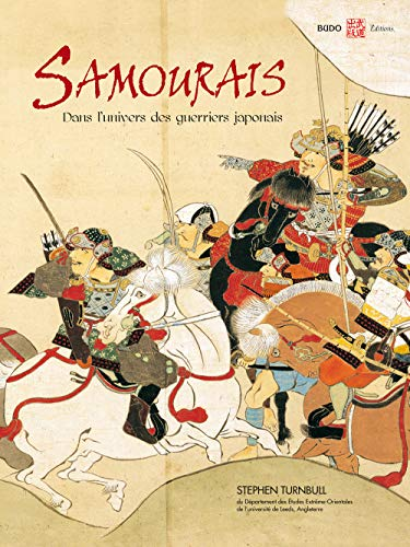 les samourais, l'univers du guerrier japonais (284617248X) by Stephen Turnbull