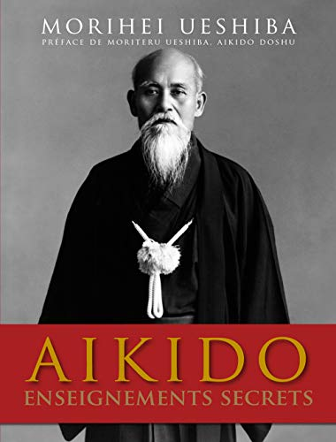 9782846172592: Aikido enseignements secrets (Aïkido)