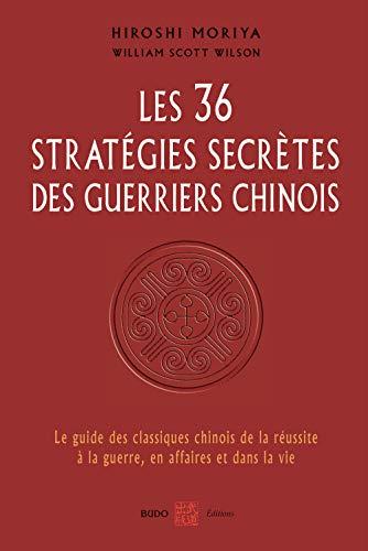 9782846172714: Les 36 strat�gies secr�tes des guerriers chinois