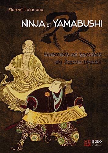 9782846172721: Ninja et Yamabushi : Guerriers et sorciers du Japon f�odal