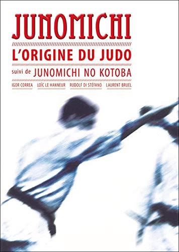 9782846172738: Junomichi : L'origine du judo